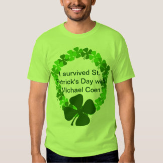 St Patricks day with Micheal Coen Tee Shirt