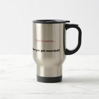 Stainless Steel mug with Humorous Marriage Saying