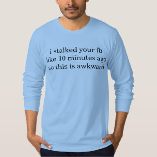 stalking tshirts