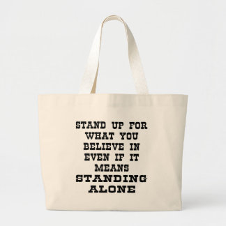 Stand Up For What You Believe In Even If It Means Jumbo Tote Bag