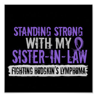 Standing Strong Sister-In-Law Hodgkins Lymphoma Poster