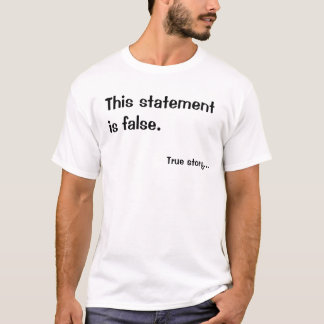 Statement is False Paradox T-Shirt