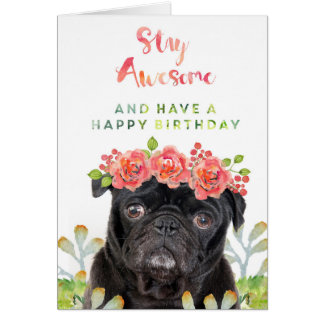 Stay Awesome and Have a Happy Birthday Pug Greeting Card