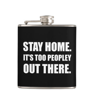 Stay Home Too Peopley Hip Flask