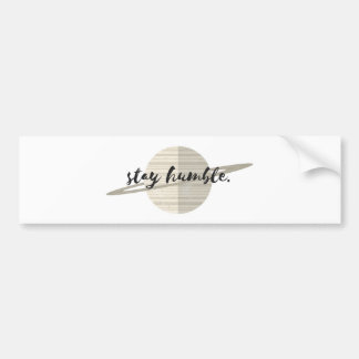 Stay Humble Planet Bumper Sticker