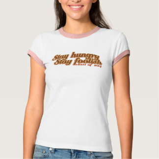 Stay Hungry Stay Foolish Class of 2014 T-Shirt