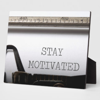 Stay Motivated Plaque