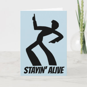 STAYIN' ALIVE! BIRTHDAY CARDS