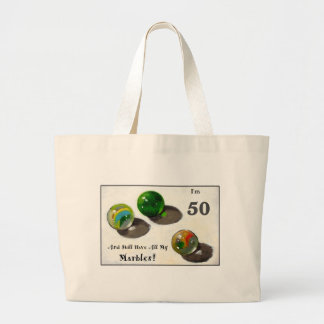 STILL HAVE MY MARBLES AT FIFTY LARGE TOTE BAG