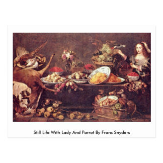 Still Life With Lady And Parrot By Frans Snyders Post Card