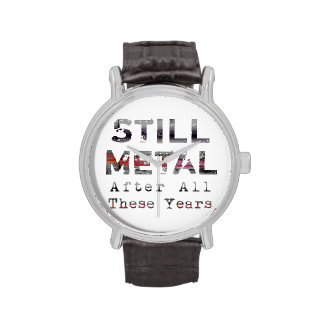 Still Metal After All These Years Wristwatch