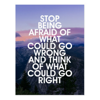 Stop Being Afraid Motivational Quote Postcard