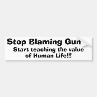 Stop Blaming Guns! Bumper Sticker
