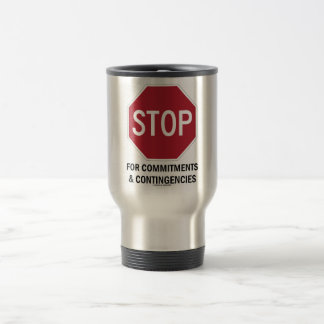 Stop For Commitments & Contingencies (Stop Sign) Mugs