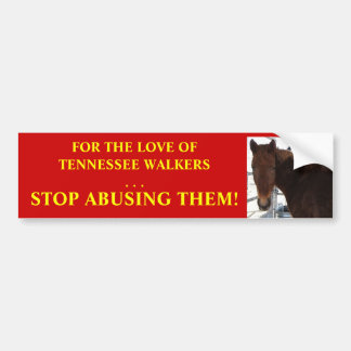 Stop Horse Abuse - Tennessee Walkers Bumper Sticker