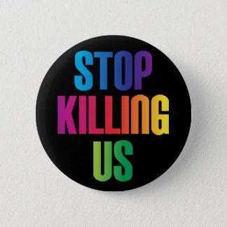 """Stop Killing Us"" LGBT Anti-Violence 6 Cm Round Badge"