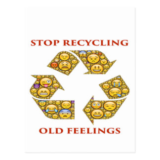 Stop Recycling Old Feelings Postcard