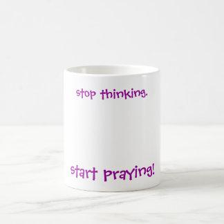 stop thinking. start praying! Mug