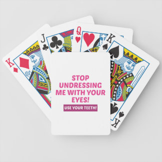 Stop Undressing Me Bicycle Playing Cards