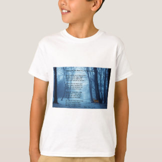 Stopping By The Woods by: Robert Frost T-Shirt
