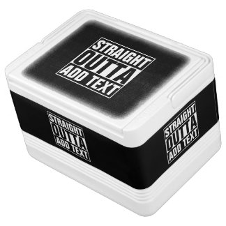 STRAIGHT OUTTA - add your text here/create own Chilly Bin