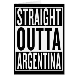 straight outta Argentina Card