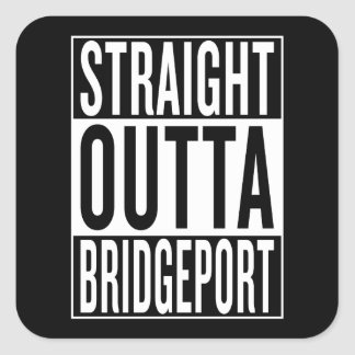 straight outta Bridgeport Square Sticker