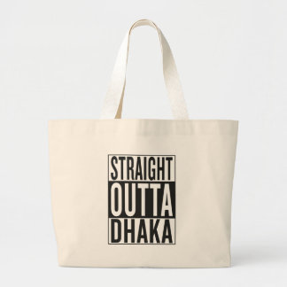 straight outta Dhaka Large Tote Bag