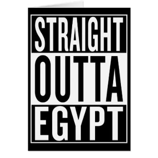 straight outta Egypt Card