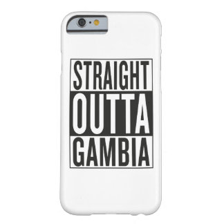 straight outta Gambia Barely There iPhone 6 Case