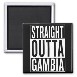 straight outta Gambia Magnet