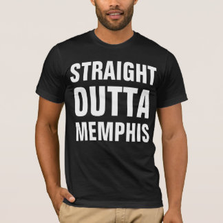Straight outta Memphis T-Shirt
