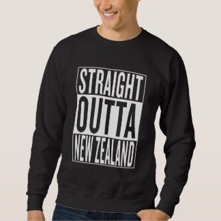 straight outta New Zealand Sweatshirt