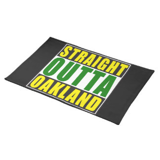 Straight Outta Oakland Green Placemat