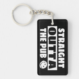 Straight outta the pub Double-Sided rectangular acrylic key ring