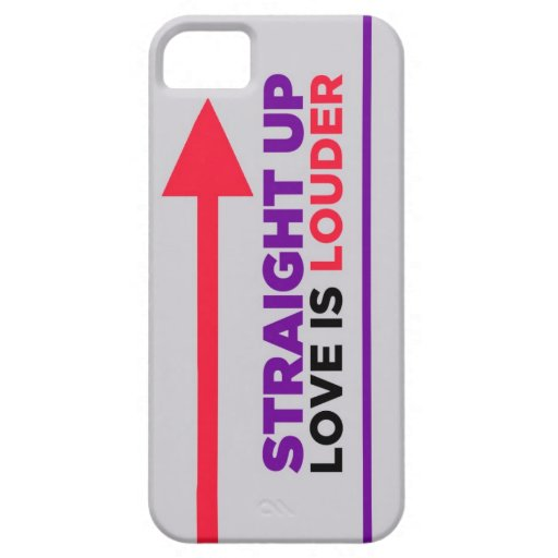 Straight Up Love is Louder iPhone Case iPhone 5 Case