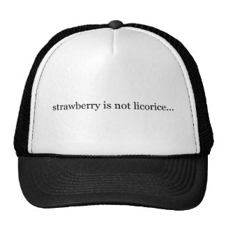 strawberry is not licorice trucker hat