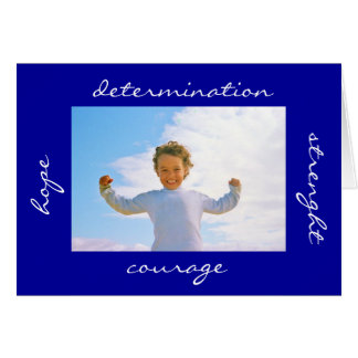 Strength Hope Courage Determination Greeting Card