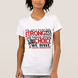 Stroke patient gifts t shirts art posters other gift ideas stroke how strong we are t shirt negle Images
