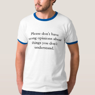 Strong Opinions T-shirts