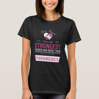Strongest Women are Paramedics Uplifting T-shirt