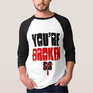 STS You're Broken Raglan T-Shirt