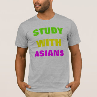 Study With Asians T-Shirt