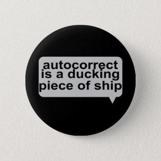 Stupid Autocorrect 6 Cm Round Badge