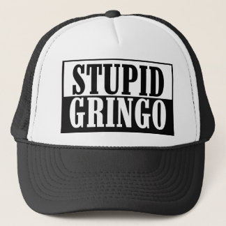 Stupid Gringo Trucker Hat