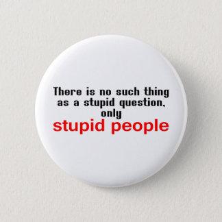 Stupid People 6 Cm Round Badge