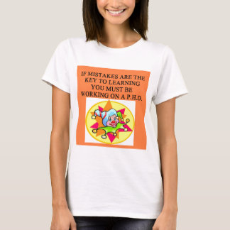stupid phd joke T-Shirt
