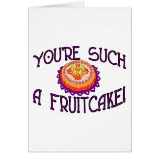 Such A Fruitcake Card