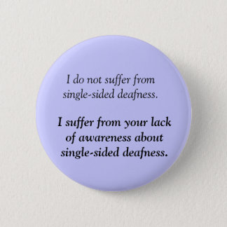 Suffering from Single-Sided Deafness - Angry Deaf 6 Cm Round Badge