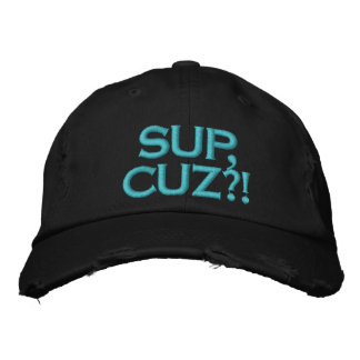 Sup Cuz Embroidered Hats